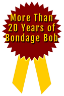 More Than 20 Years of Bondage Bob